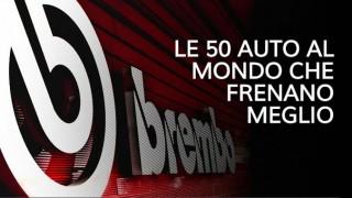 LE 50 AUTO AL MONDO CHE FRENANO MEGLIO: 40 SONO EQUIPAGGIATE BREMBO